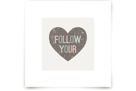 Follow your Heart Art Prints
